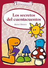 """Para aprender a contar cuentos: """"Los secretos del cuentacuentos"""", Beatriz Montero. TERCERA Edición."""