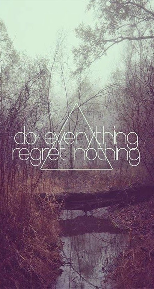 Do Everything Regret Nothing  Galaxy Note HD Wallpaper
