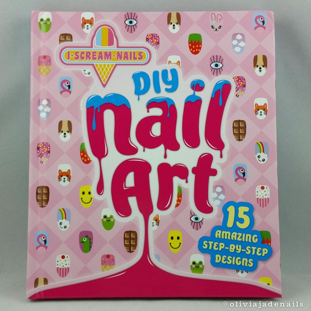 Olivia Jade Nails I Scream Nails Diy Nail Art Book Review
