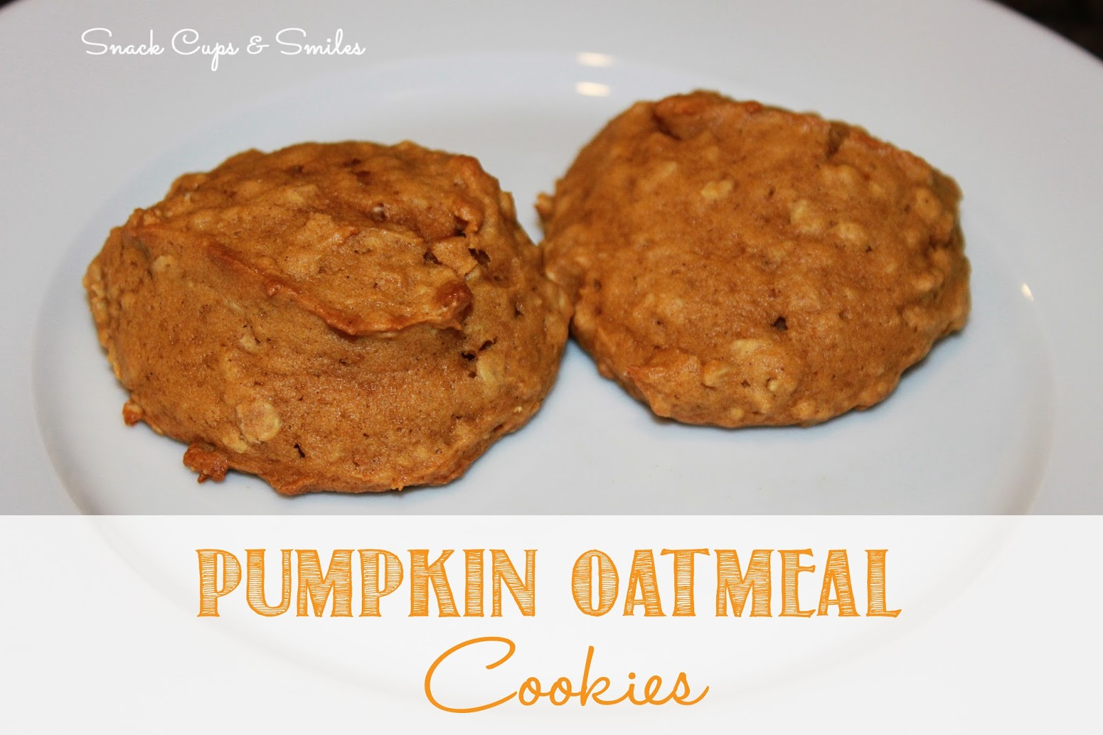 Snack Cups and Smiles: Pumpkin Oatmeal Cookies