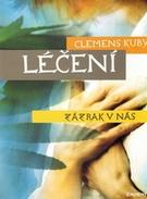 Clemens Kuby - Léčení, zázrak v nás