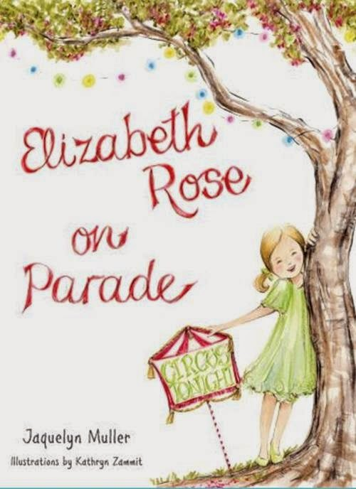 Elizabeth Rose on Parade by Jaquelyn Muller and illustrated by Kathryn Zammit