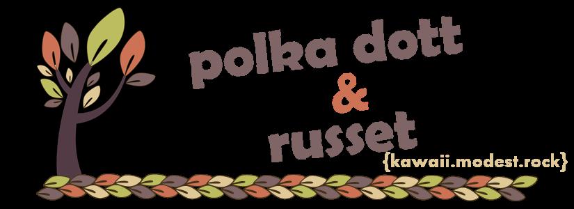 ♥ Polka dott & Russet