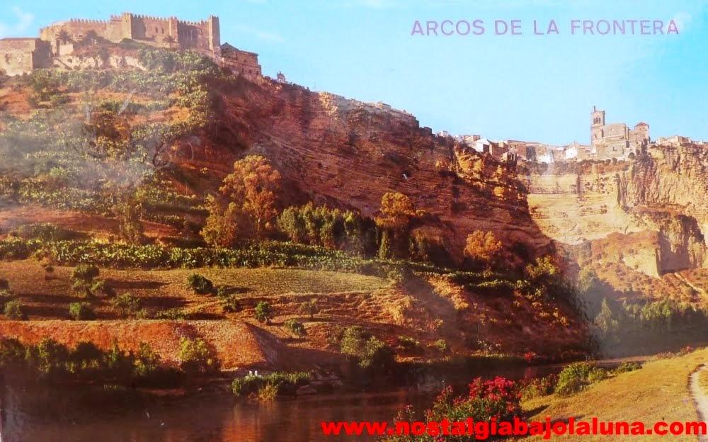 ARCOS.. UNA POSTAL PARA LA NOSTALGIA