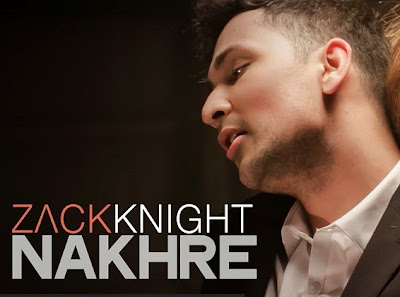 NAKHRE LYRICS - Zack Knight's