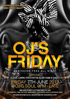 OJ'S FRIDAY 7TH JUNE 2013 @OJ'S SOUL.