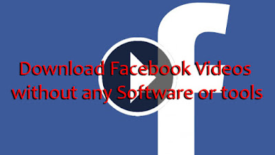 Download Facebook Videos without any Software or tools