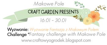 http://craftowyogrodek.blogspot.com/2015/01/wyzwanie-z-makowe-pole-fantazja.html