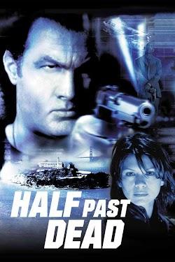 Cận Kề Cái Chết - Half Past Dead 2002 (2002) Poster