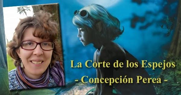 """""""La Corte de los Espejos"""", de Concepción Perea"""