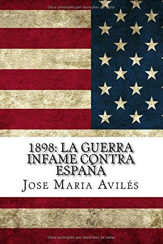 1898: La guerra infame contra España