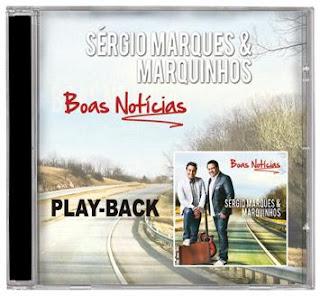 Sérgio Marques e Marquinhos - Boas Notícias - Playback