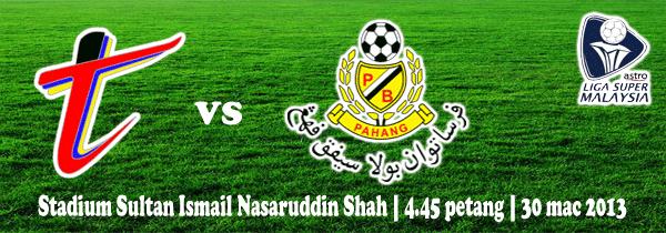 Keputusan Pahang vs T-Team 30 Mac 2013 - Liga Super 2013