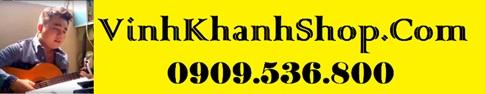 """VinhKhanhShop.Com - """" Nơi Ươm Mầm Âm Nhạc """""""