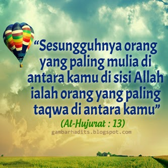 Al-Hujurat : 13, Orang yang Paling Mulia adalah Orang yang Bertaqwa