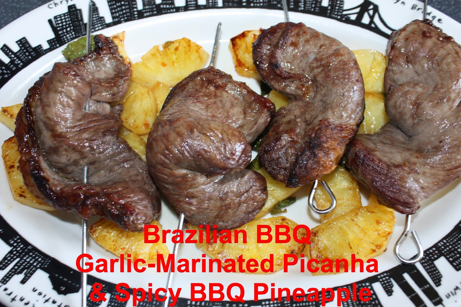Brazilian BBQ Garlic-Marinated Picanha & Spicy BBQ Pineapple