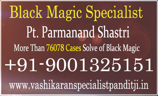 Black Magic Specialist | Black Magic Specialist Pandit Ji