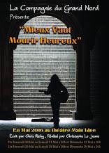 Théâtre MainLine/ Mieux Vaut Mourir Heureux
