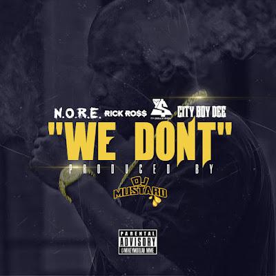 N.O.R.E. - We Don't (feat. Rick Ross, Ty Dolla $ign, & City Boy Dee) - Single Cover