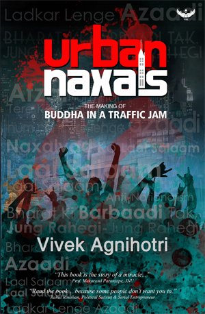 Read now Urban Naxals by Vivek Agnihotri