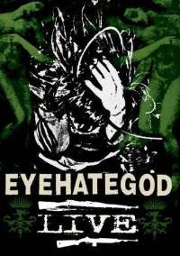 EYEHATEGOD: 'Live' DVD Review (MVD Visual)
