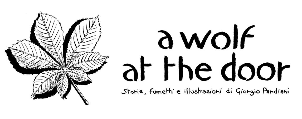 A wolf at the door - Storie, fumetti e illustrazioni di Giorgio Pandiani