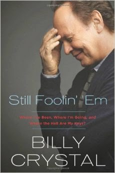 http://www.amazon.com/Still-Foolin-Em-Where-Going/dp/0805098208/ref=sr_1_1?ie=UTF8&qid=1397758839&sr=8-1&keywords=billy+crystal