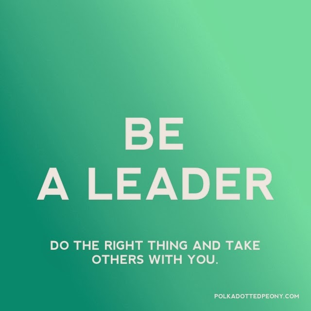 be a leader I've worked for many bosses but few leaders working under a bad boss can  make a good job even in the best company, unbearable as the.