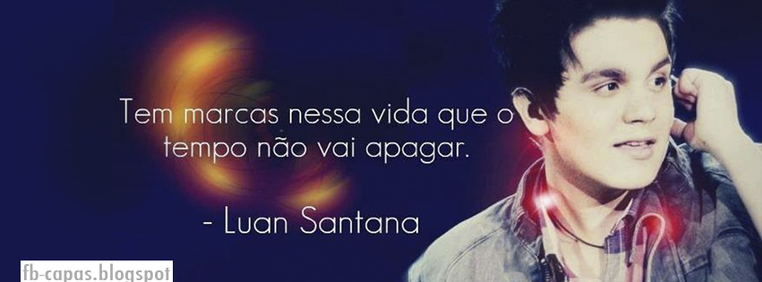 Capa Para Facebook Frase Luan Santana Fb Capasblogspot