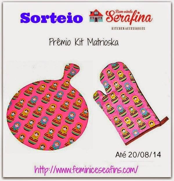 http://www.feminiceseafins.com/2014/07/sorteio-kit-matrioska-bem-vinda-serafina.html