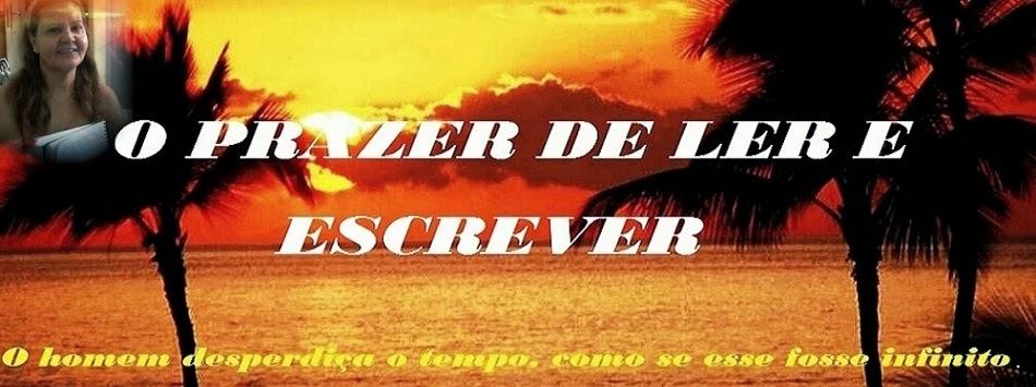 O PRAZER DE LER E ESCREVER