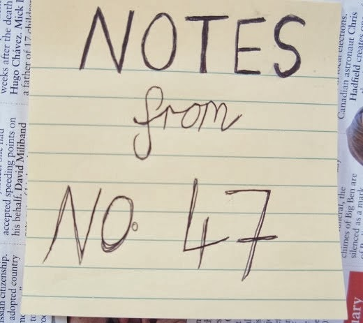 Notes From Number 47