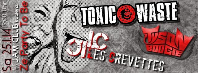 ToxicWaste ... Tyson Boogie ... Les Crevettes