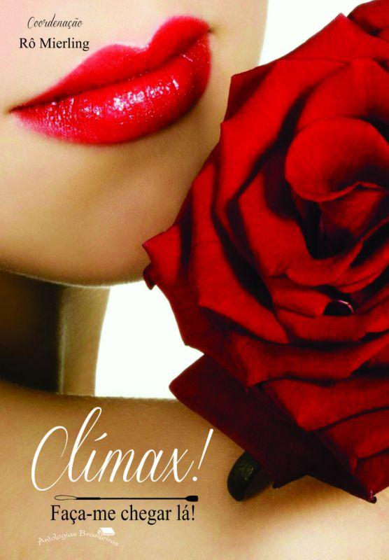 Participei na antologia erótica «CLÍMAX! FAÇA-ME CHEGAR LÁ!» com o conto «O FEITIÇO DE JÚLIO»