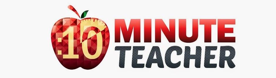 The Ten Minute Teacher
