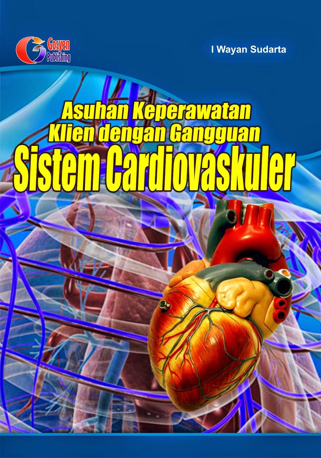 Asuhan Keperawatan Klien dengan Gangguan Sistem Cardiovaskuler