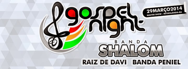 Gospel Night 2014 de Retirolândia-BA.