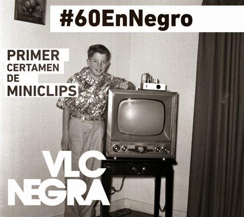 #60EnNegro Primer certamen de miniclips del Festival VLC NEGRA