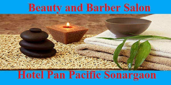 Beauty and Barber Salon of Hotel Pan Pacific Sonargaon
