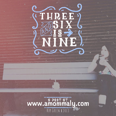 Three and Six is Nine via amommaly.com