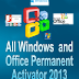 All Windows and Office Permanent Activator 2013 Collection Free Download