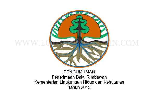 Pengumuman Penerimaan Bakti Rimbawan Kementerian Lingkungan Hidup dan Kehutanan Tahun 2015