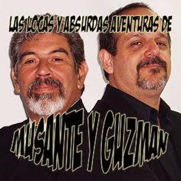 LAS LOCAS Y ABSURDAS AVENTURAS DE MUSANTE Y GUZMÁN