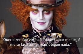 Radioactive World Frases Do Chapeleiro Maluco