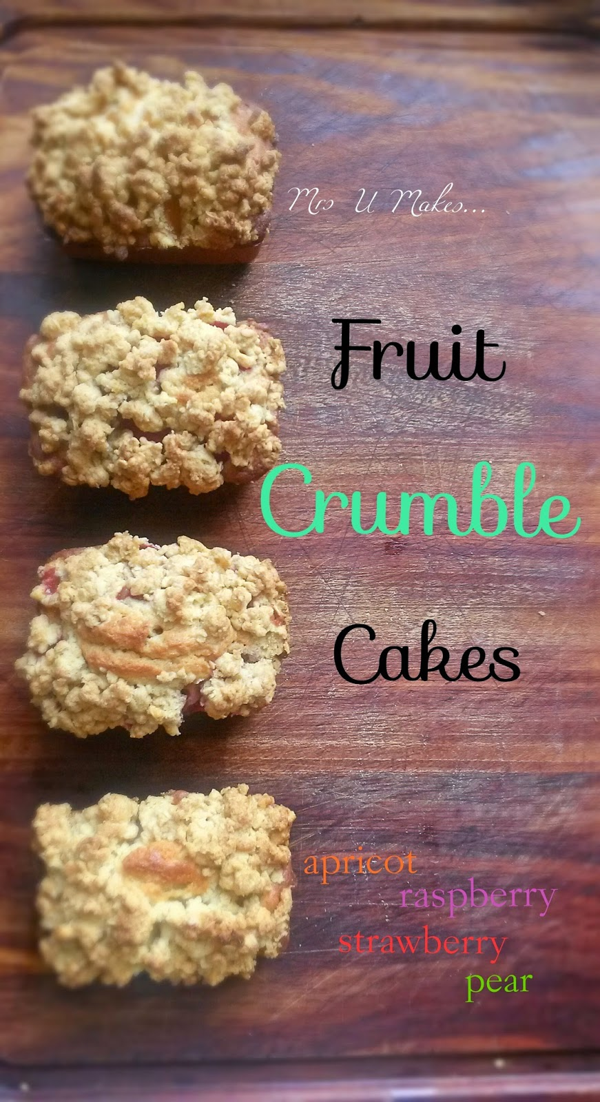 Fruit Crumble Cakes by Mrs U Makes