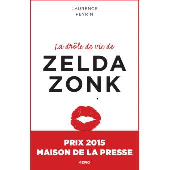 La drôle de vie de Zelda Zonk de Laurence Peyrin
