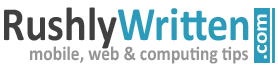 Rushly Written |  Web and Computing Tips
