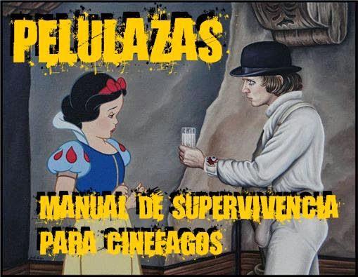 Pelulazas: Manual de supervivencia para cinéfagos.