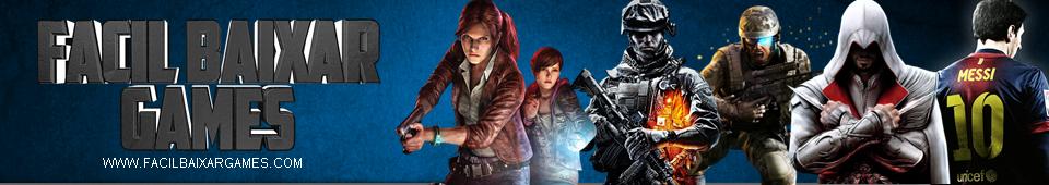 Facil Baixar Games - Downloads Games Torrent, PC, XBOX 360,PS2,2015, Jogos Completos