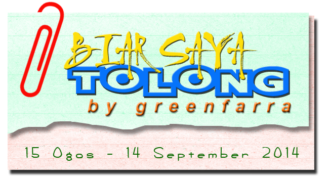 http://greenfarra.blogspot.com/2014/08/segmen-biar-saya-tolong-cik-farra.html